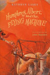 Humphrey, Albert, and the Flying Machine Cover
