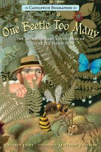 One Beetle Too Many: The Extraordinary Adventures of Charles Darwin Cover